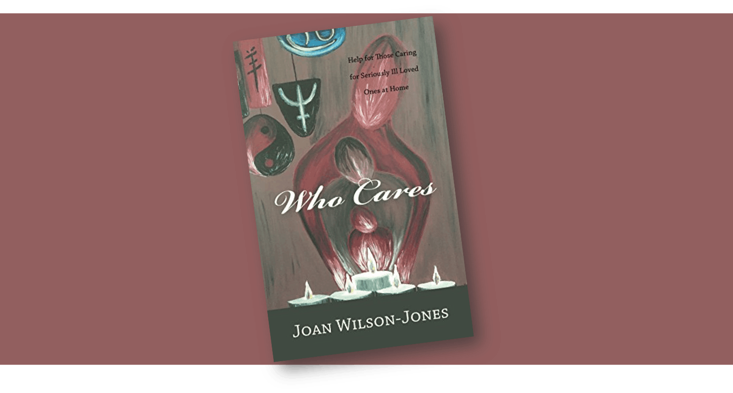 "Book launch!    ""Who Cares – Help for Those Caring for Seriously Ill Loved Ones at Home"""